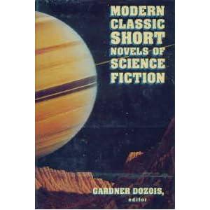 Modern Classic Short Novels of Science Fiction - Gardner Dozois
