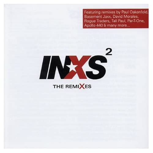 INXS Squared: the Remixes: INXS