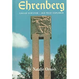 Ehrenberg: Goliad Survivor, Old West Explorer : A Biography Natalie Ornish and Herman Ehrenberg