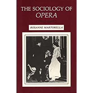The Sociology of Opera: Organization, Production and Performance ...