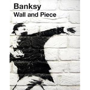 Artiste urbain : Banksy – Wall and Piece