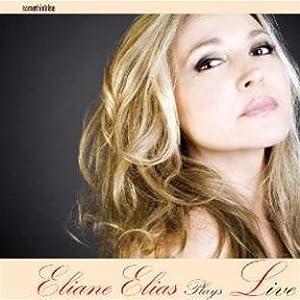 Eliane Elias - Eliane Elias Plays Live