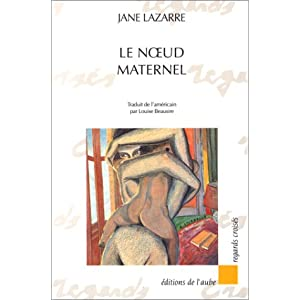noeud maternel  amazon ca  jane lazarre  books