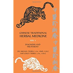 Chinese Traditional Herbal Medicine Volume I Diagnosis and ...