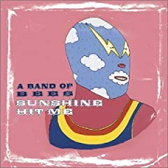 A Band of Bees - Sunshine Hit Me
