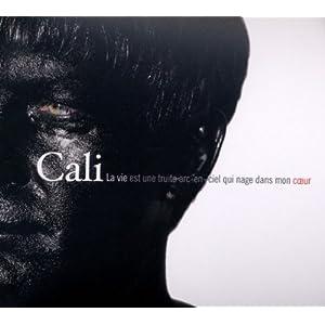 Cali - La vie est une truite arc-en-ciel qui nage dans mon cœur