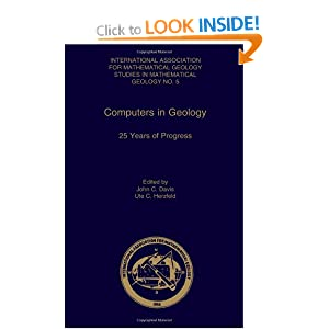 Computers in Geology: 25 Years of Progress John C. Davis, Ute Christina Herzfeld