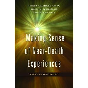Making Sense of Near-Death Experiences: A Handbook of Clinicians