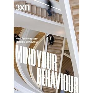 Mind Your Behaviour: How Architecture Shapes Behaviour