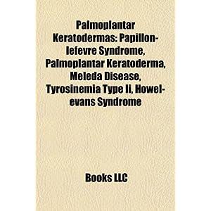 Palmoplantar Keratodermas: Papillon-Lef Vre Syndrome, Palmoplantar ...