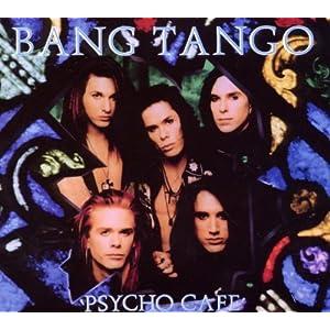 Bang Tango - Psycho Cafe