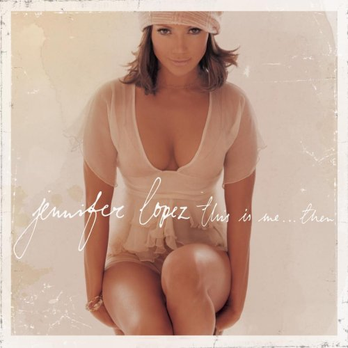 Jennifer Lopez This Is Me Then