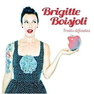 Brigitte Boisjoli - Fruits défendus
