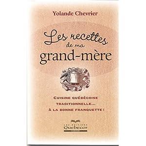 Cuisine Québécoise Traditionnelle - Les Recettes de ma Grand-Mère