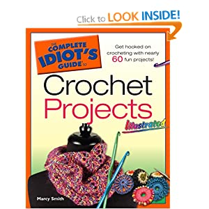 Complete Idiots Guide To Crochet Projects Illustrated