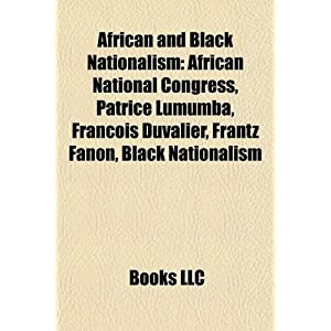 African and Black Nationalism: African National Congress, Patrice ...
