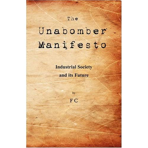a review of the unabombers manifesto The unabomber manifesto:  has been added to your cart top customer reviews there was a problem filtering reviews right now please try again later several interesting points are raised by theodore through this manifesto, and while i personally do not agree many of his conclusions, i do.