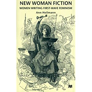 New Woman Fiction: Women Writing First-Wave Feminism: Amazon.ca ...