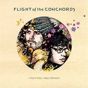 Flight of the Conchords - I Told You I Was Freaky