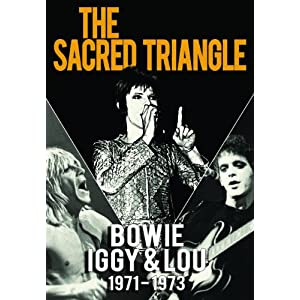The Sacred Triangle: Bowie, Iggy & Lou 1971-1973 (DVD)