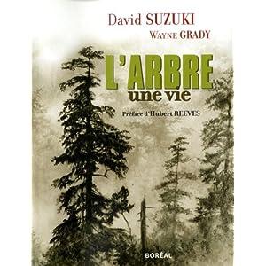 L'Arbre, une vie écrit par David Suzuki