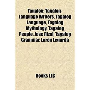Tagalog: Tagalog-Language Writers, Tagalog Language, Tagalog ...