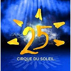 Cirque du Soleil - 25 (2 CD)