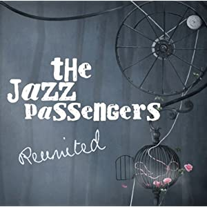 The Jazz Passengers - Reunited