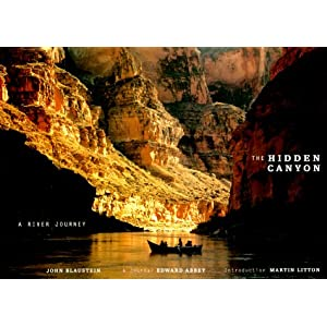 The Hidden Canyon: A River Journey John Blaustein, Edward Abbey and Martin Litton