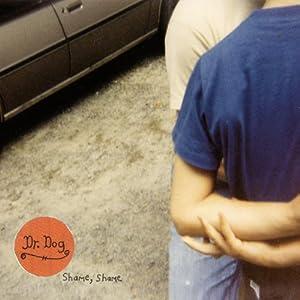 Dr. Dog - Shame, Shame