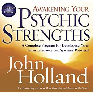 Awakening Your Psychic Strengths: A Complete Program for Developing Your Inner Guidance and Spiritual Potential