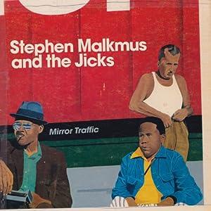 Stephen Malkmus and the Jicks - Mirror Traffic