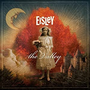Eisley - The Valley