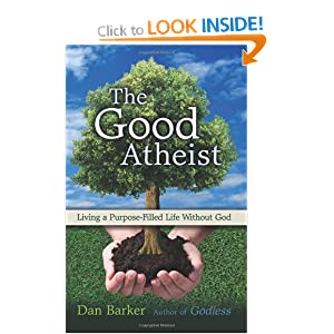 Good Atheist: Living a Purpose-Filled Life Without God