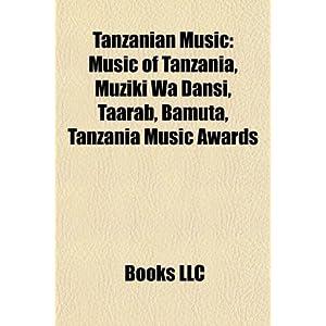 Tanzanian Music: Music of Tanzania, Muziki Wa Dansi, Taarab ...