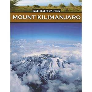 Mount Kilimanjaro: The Rooftop of Africa Galadriel Watson
