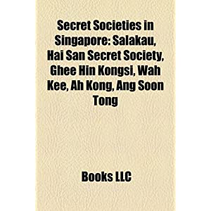 Secret Societies in Singapore: Salakau, Hai San Secret Society ...