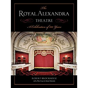 ROYAL ALEXANDRA THEATRE: A Celebration of 100 Years: Amazon.ca ...