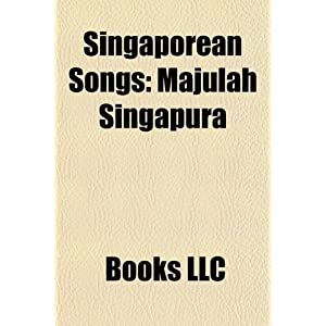 Singaporean Songs: Majulah Singapura, List of Singaporean ...