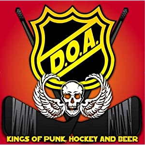 D.O.A. - Kings of Punk, Hockey and Beer