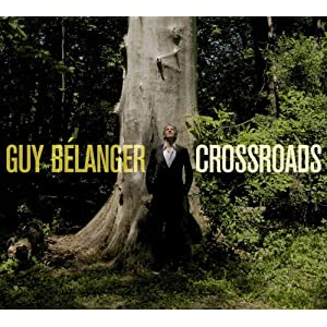 Guy Bélanger - Crossroads