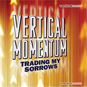Various Artists - Vertical Momentum - Trading My Sorrows