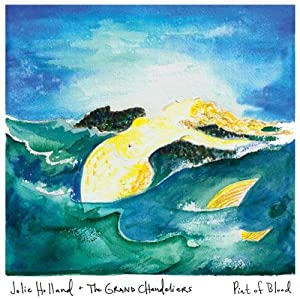 Jolie Holland + The Grand Chandeliers - Pint of Blood