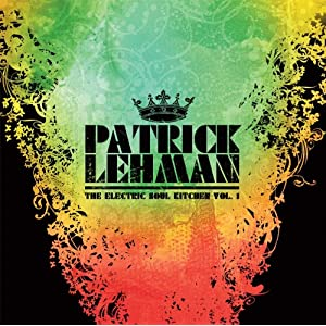 Patrick Lehman - The Electric Soul Kitchen Vol. 1