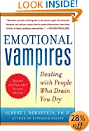 Emotional Vampires: Dealing with People Who Drain You Dry, Revised and Expanded 2nd Edition