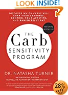 The Carb Sensitivity Program: Discover Which Carbs Will Curb Your Cravings, Control Your Appetite and Banish Belly Fat