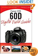 Canon EOS 60D Digital Field Guide