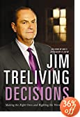 Decisions: Making the Right Decisions, Righting the Wrong Ones