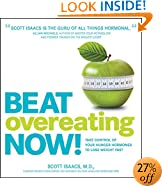 Beat Overeating Now!: Take Control of Your Hunger Hormones to Lose Weight Fast